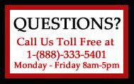 Questions! Call us Toll free at 888-333-5401